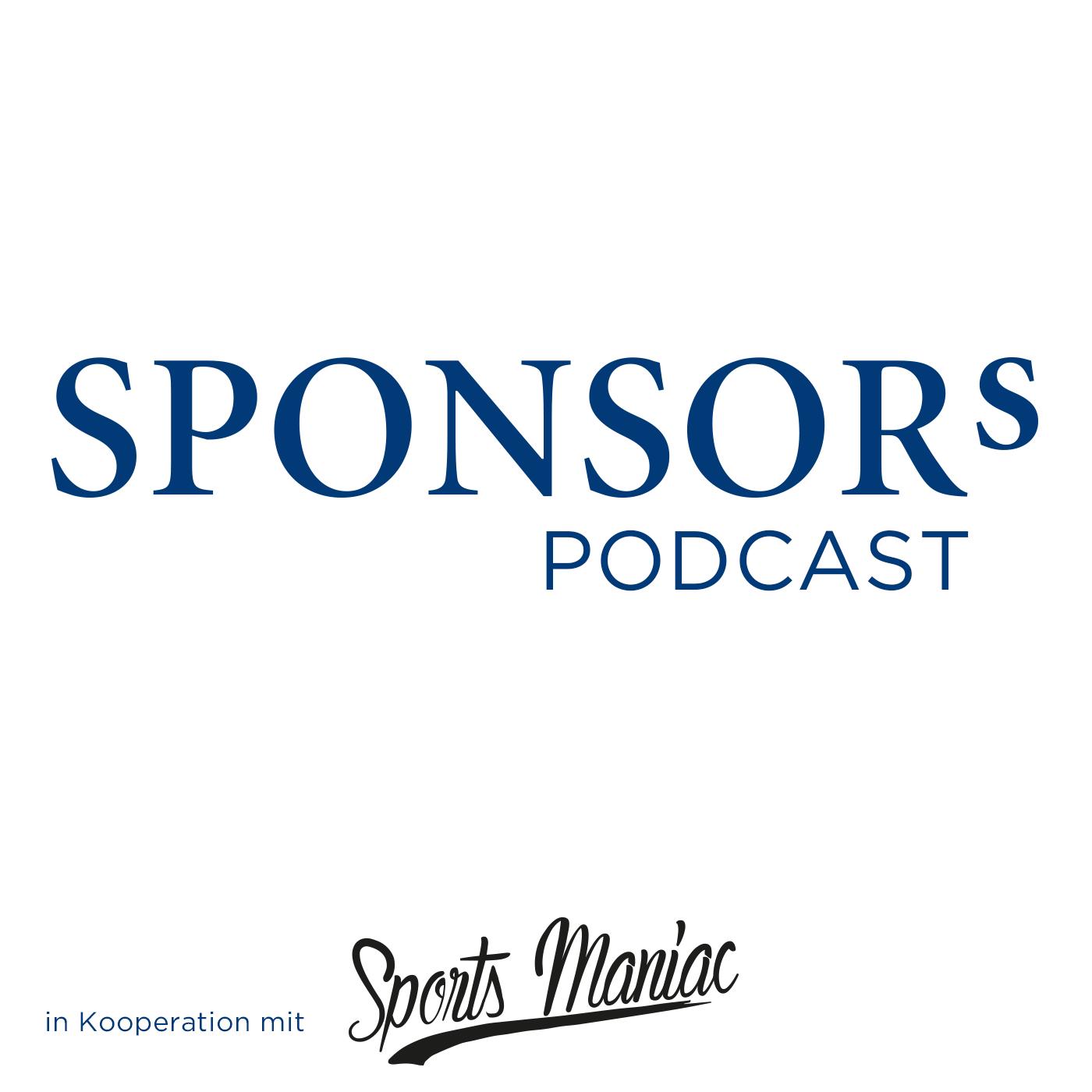 Der SPONSORs Podcast - im Dialog über das Milliardenbusiness Sport in Kooperation mit Sports Maniac