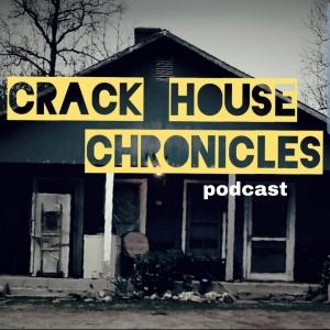 Crack House Chronicles