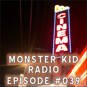 Monster Kid Radio #039 - The Crimson Ghost and Eric Peterson - Part 2
