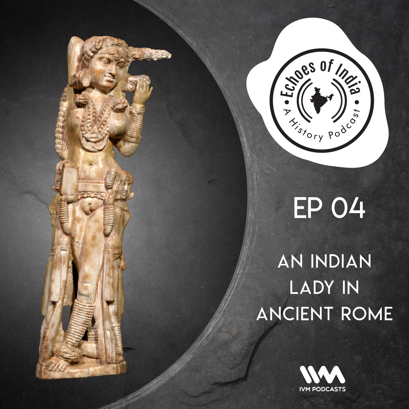 Ep. 04: An Indian Lady in Ancient Rome