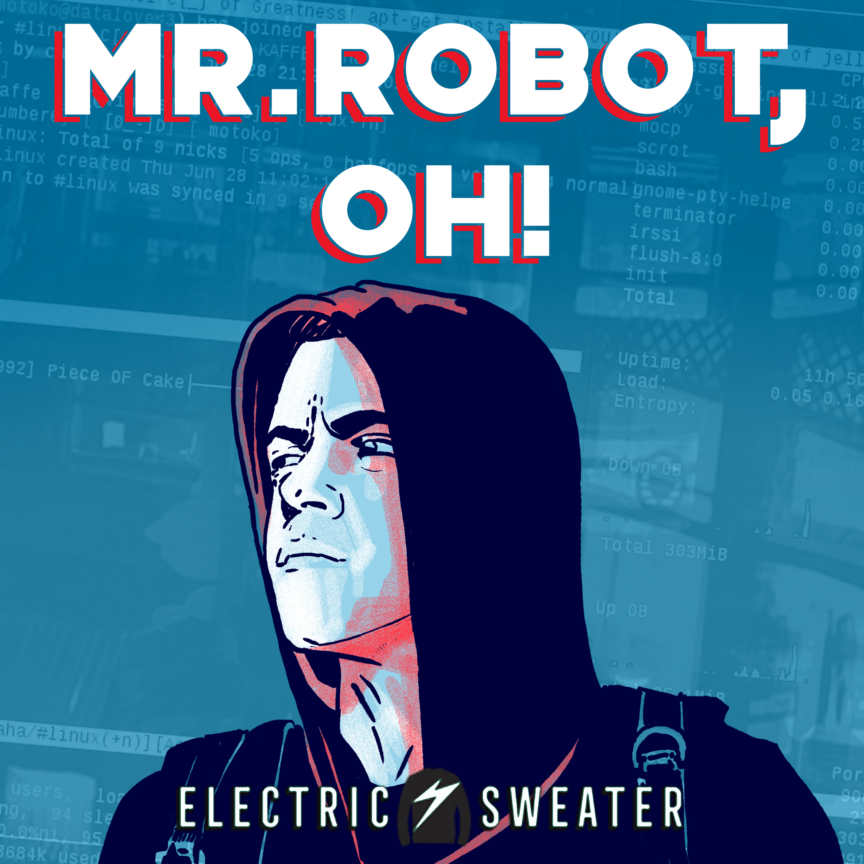Mr. Robot, Oh! show art