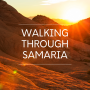 Artwork for Walking Through Samaria Episode 6: A Shift in the Atmosphere