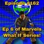 """Artwork for EP #162: Marvels What If - Ep 6 'KILLMONGER"""""""