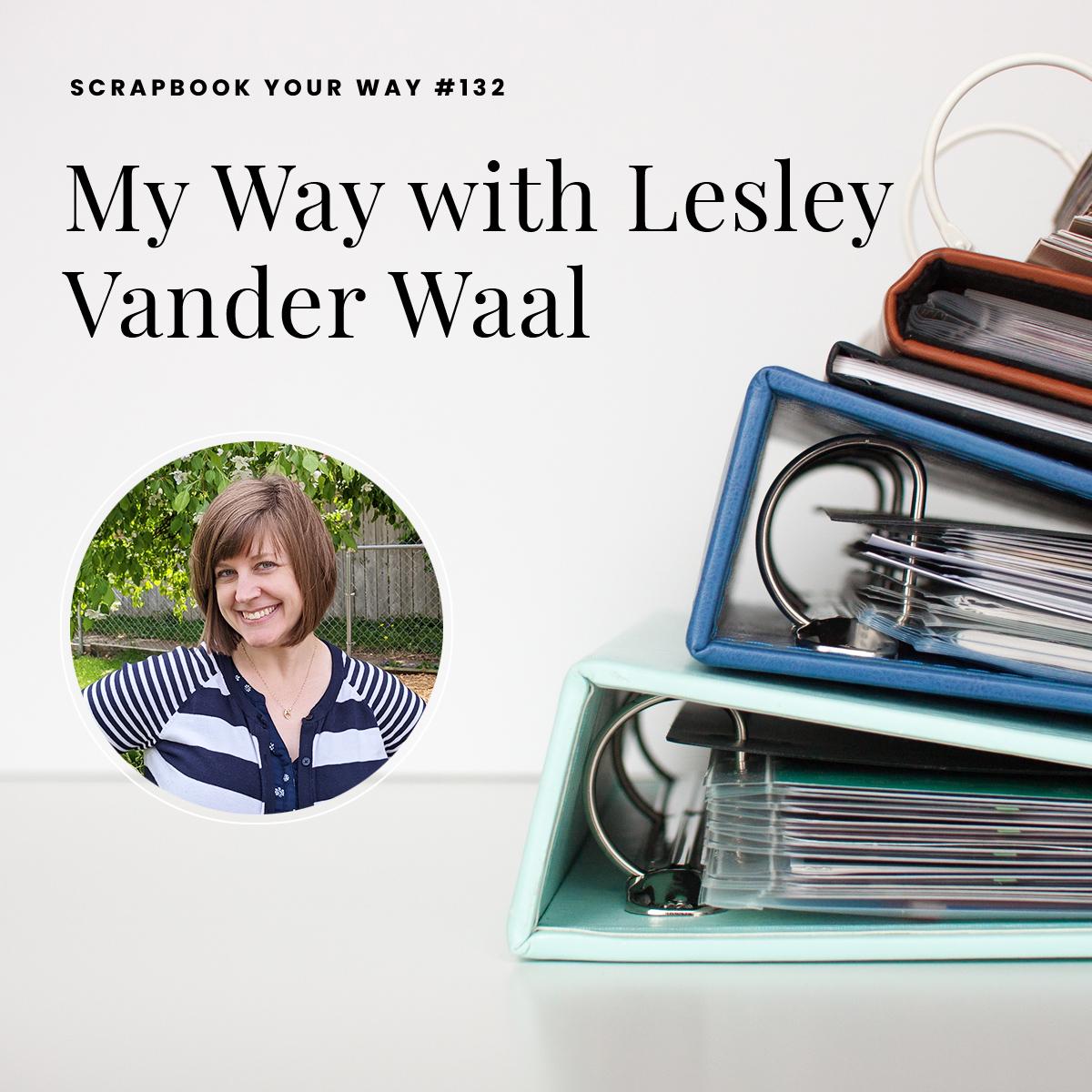 SYW132 - My Way with Lesley Vander Waal