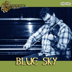 Irish and Celtic Music Podcast: Birds and Deep Blue Sky of