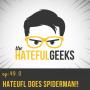 Artwork for THG 49.0 - Hateful Does Spiderman!!