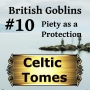 Artwork for Piety as a Protection - British Goblins CT010