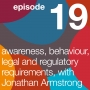 Artwork for Awareness, Behaviour, Legal and Regulatory Requirements, with Jonathan Armstrong