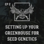 Artwork for Ep 2 | Setting Up your Greenhouse for Seed Genetics