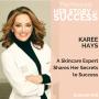Artwork for Karee Hays: A Skincare Expert Shares Her Secrets to Success