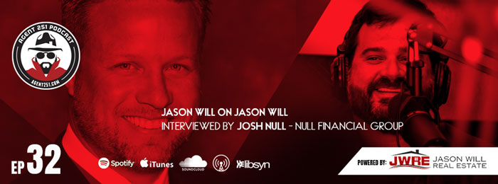 Agent 251 - Jason Will - Josh Null \ Real Estate Podcast