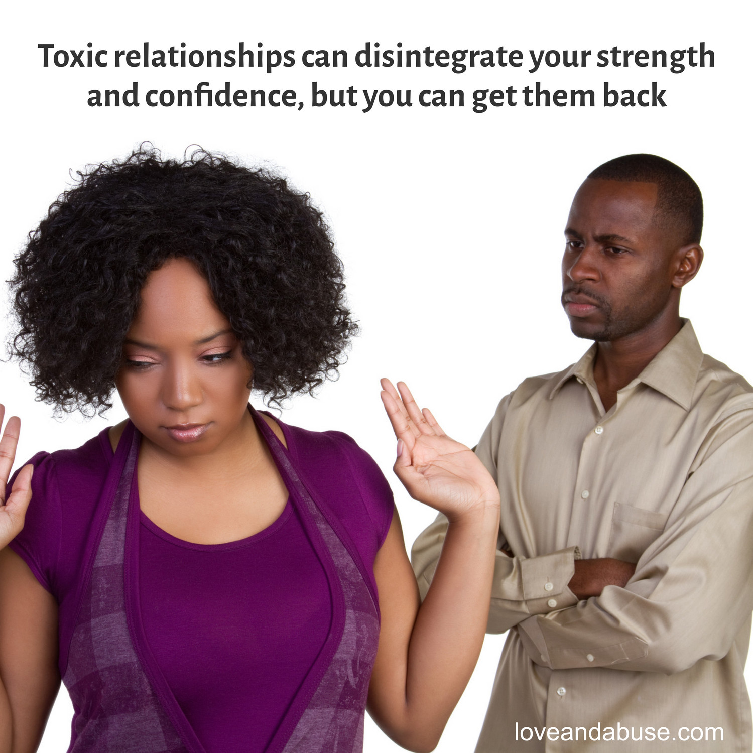 Toxic relationships can disintegrate your strength and confidence, but you can get it back