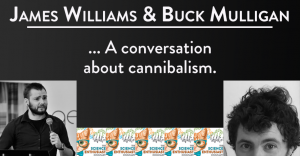 tSE 032 - James Williams and Buck Mulligan talk about... Cannibalism