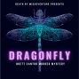 Artwork for DRAGONFLY: Brett Cantor Murder Mystery Part 1 - Preview