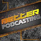 Artwork for Better Podcasting - Episode 011 - The Hosting Role: Co-Hosting