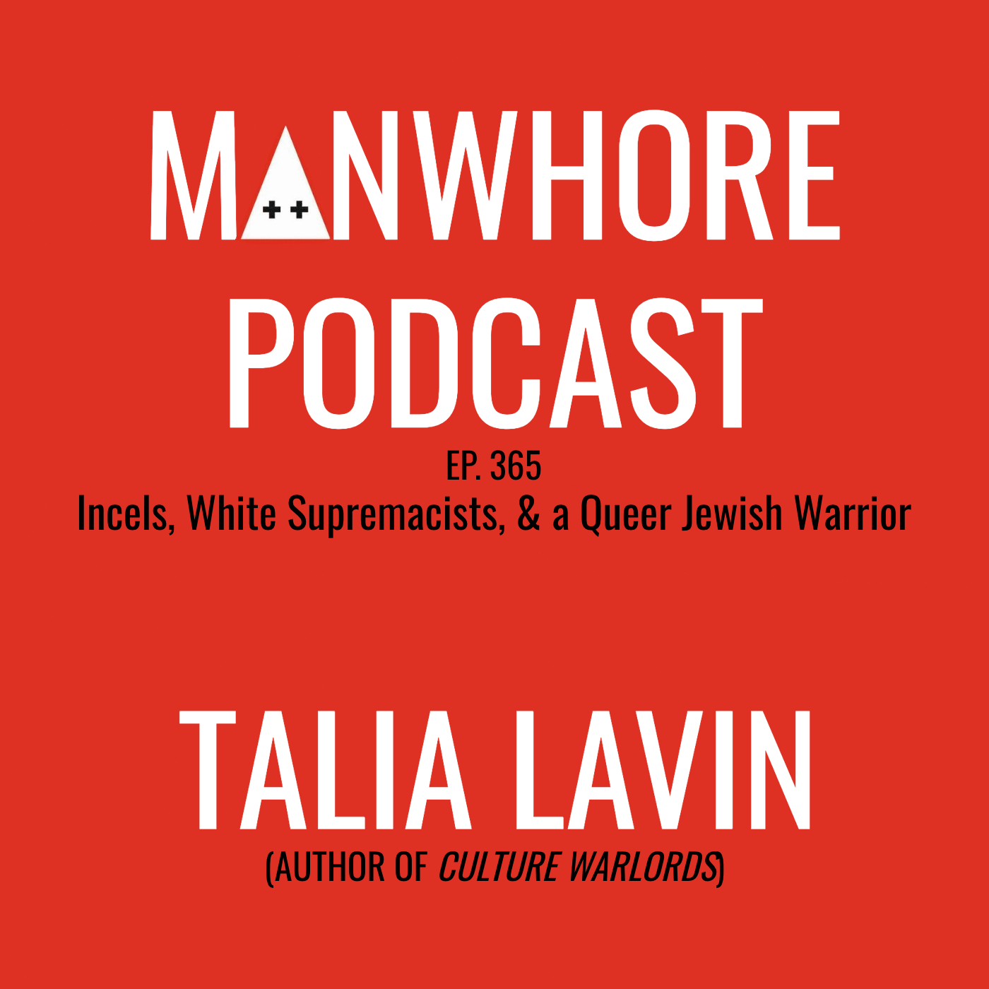 The Manwhore Podcast: A Sex-Positive Quest - Ep. 365: Incels, White Supremacists, & a Queer Jewish Warrior