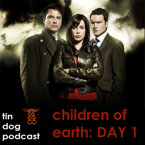TDP 095a: Day 1 Torchwood Children of Earth