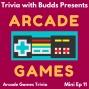 Artwork for Mini Ep 11. Arcade Games Trivia