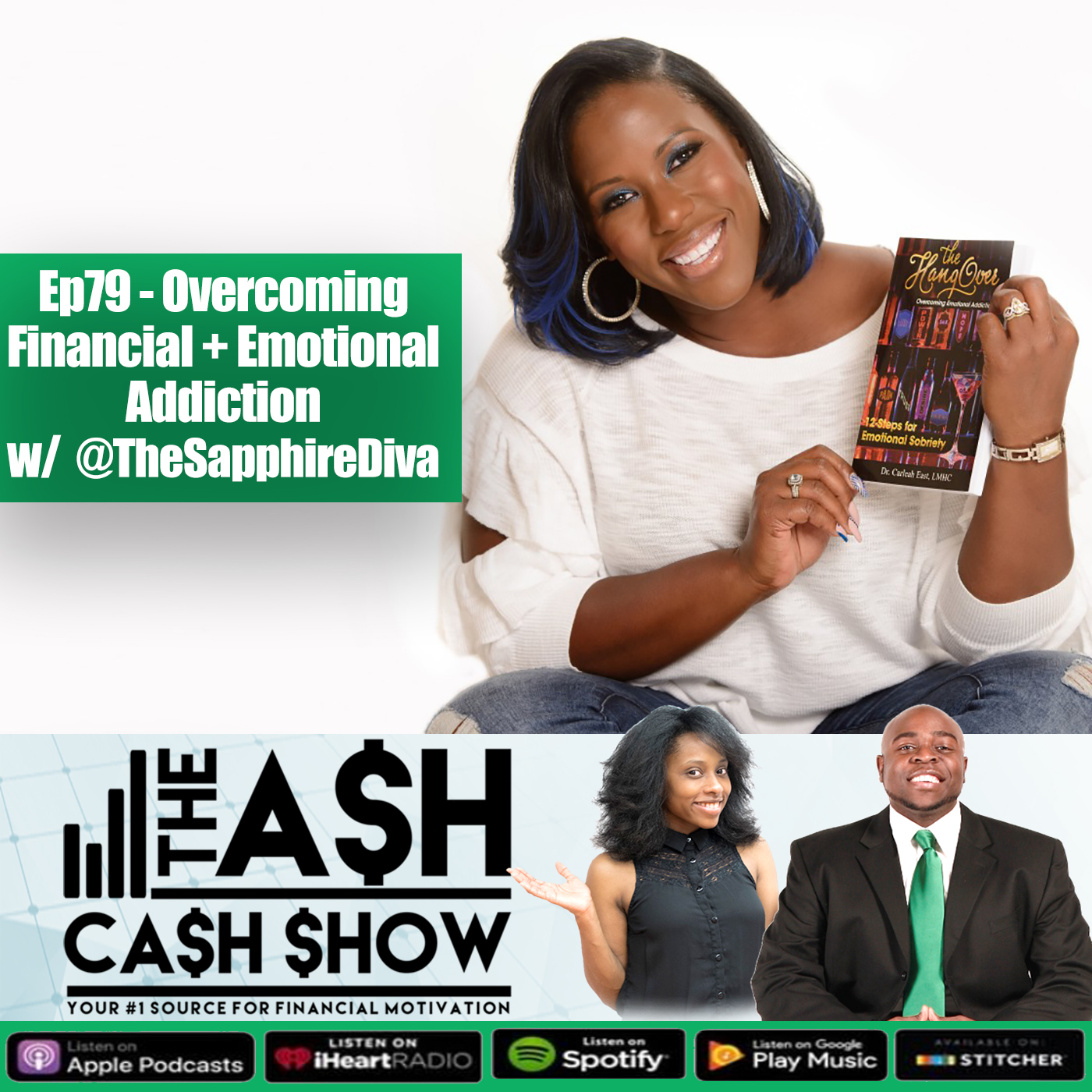 Artwork for Ep79 - Overcoming  Financial + Emotional  Addiction  w/  Dr. Carleah East