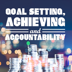 44 -  Goal Setting, Achieving and Accountability