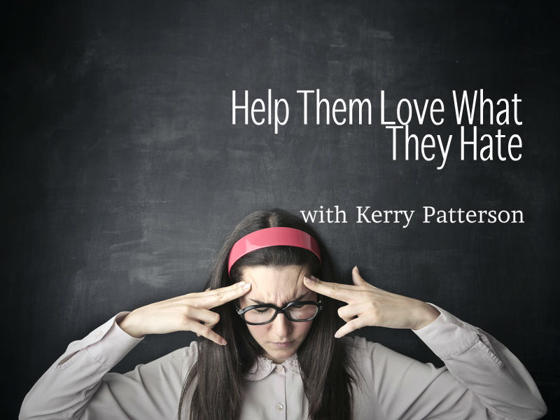 """Help Them Love What They Hate"" with Kerry Patterson"