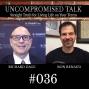 Artwork for Uncompromised Talk w/ Richard Gage debunking Popular Mechanics' 9/11 Myths