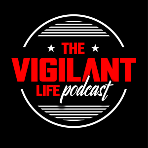 The Vigilant Life Podcast