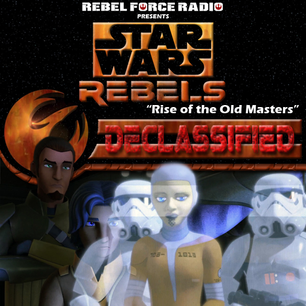 "Star Wars Rebels: Declassified: ""Rise of the Old Masters"""
