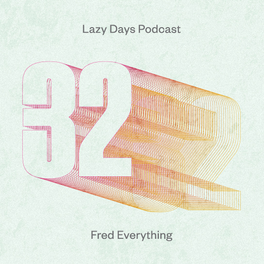 LAZY DAYS PODCAST THIRTY TWO