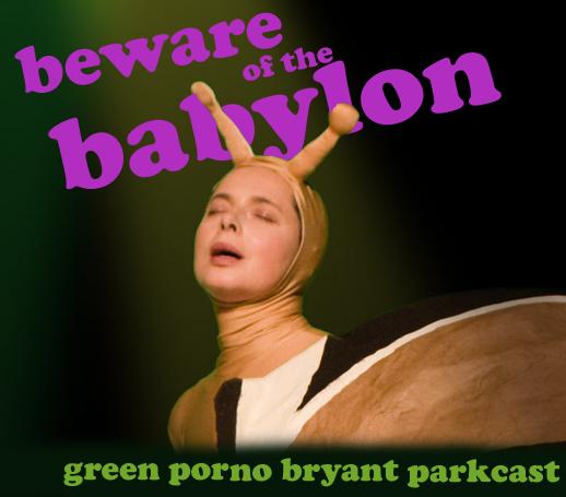Green Porno Bryant Parkcast