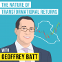 Artwork for Geoffrey Batt – The Nature of Transformational Returns - [Invest Like the Best, EP.128]