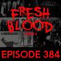 Artwork for Fresh Blood - Ep384