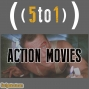 Artwork for 37 - Action Movies - 5 to 1