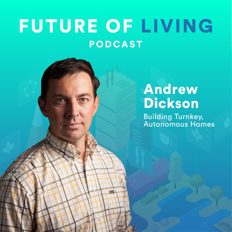 Artwork for Andrew Dickson - Building Turnkey, Autonomous Homes