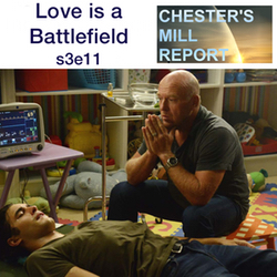 s3e11 Love is a Battlefield - Chester's Mill Report: The Under the Dome Podcast