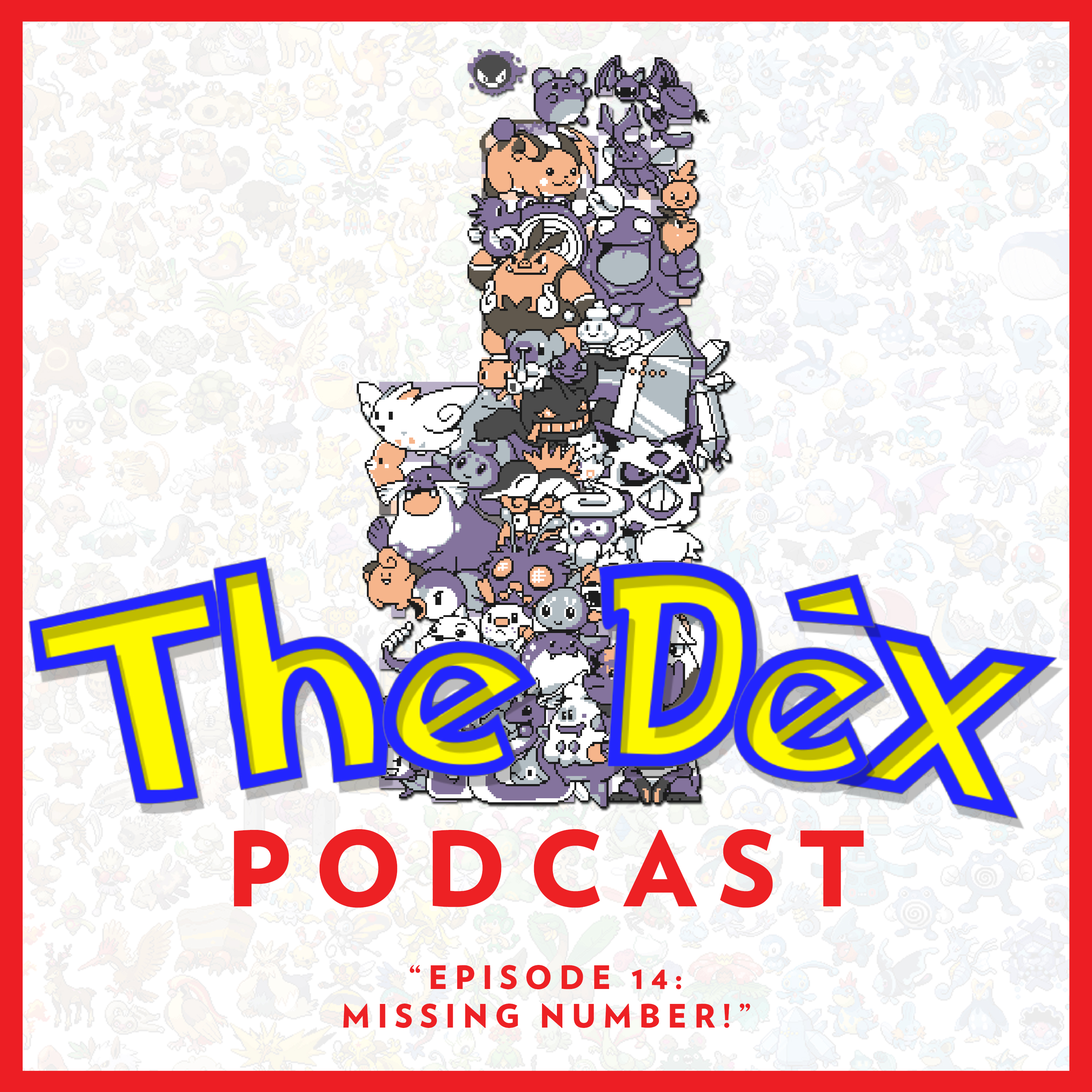 The Dex! Podcast #14: Missing Number!