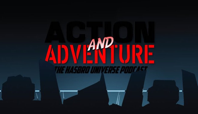 Action and Adventure: The Hasbro Universe Podcast