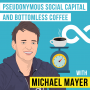 Artwork for Michael Mayer – Pseudonymous Social Capital and Bottomless Coffee - [Invest Like the Best, EP.124]