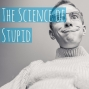 Artwork for The Science of Stupid