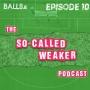 Artwork for   The So-Called Weaker Podcast (Ep 10) - The So-Called Weaker Hurling Team Of The League