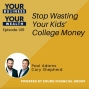 Artwork for 149 - Stop Wasting Your Kids' College Money