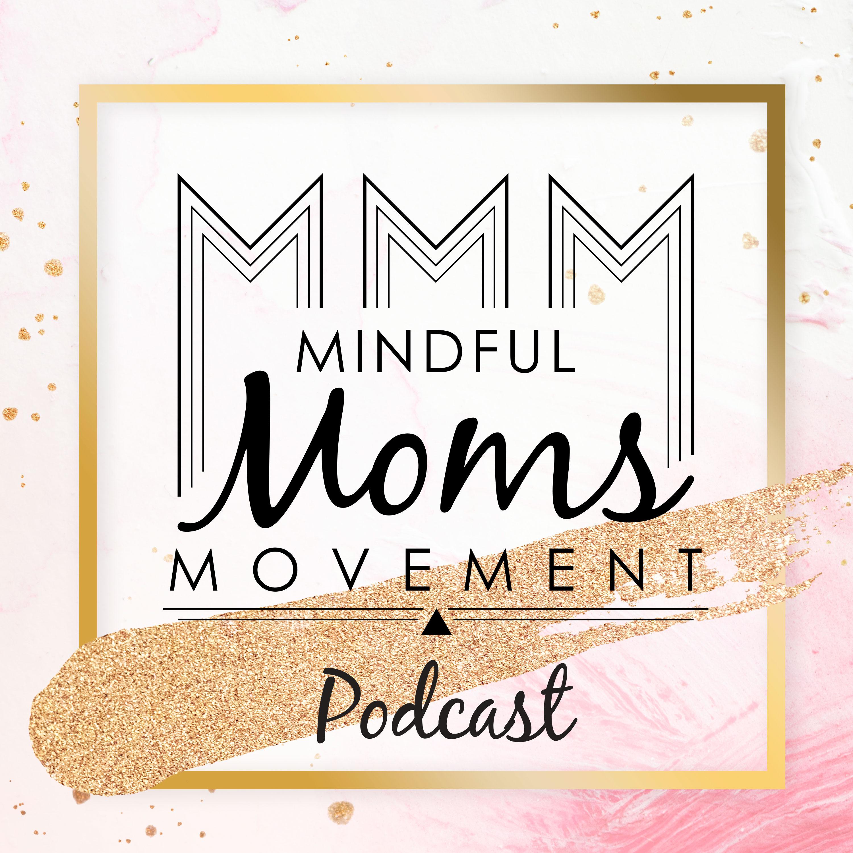 Mindful Moms Movement Podcast show art