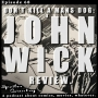 Artwork for Wick Review, Matrix, Sky Captain, Sex and Cheating - It's All Right Here