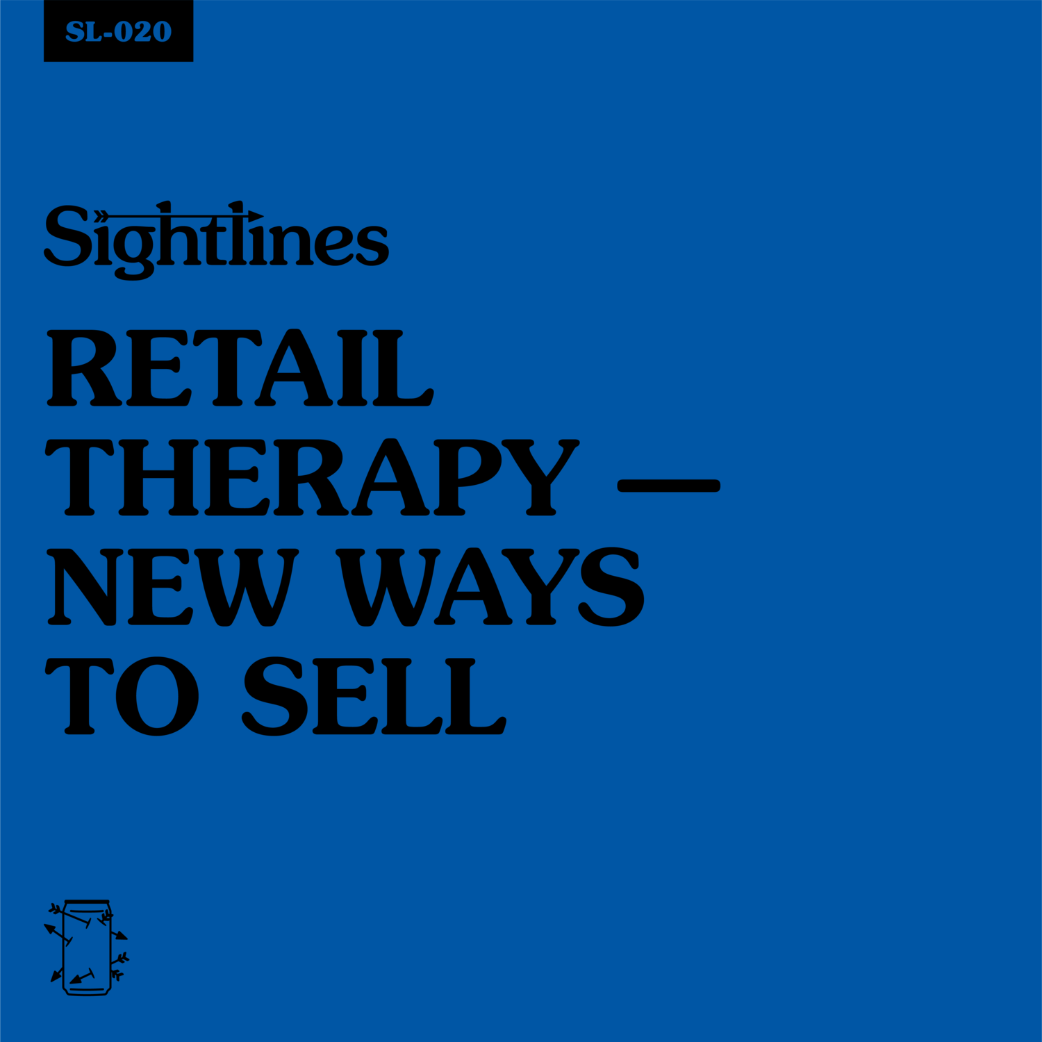 SL-020 Retail Therapy—New Ways To Sell