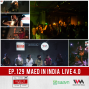 Artwork for Ep. 129: Maed In India Live 4.0 with Swarathma