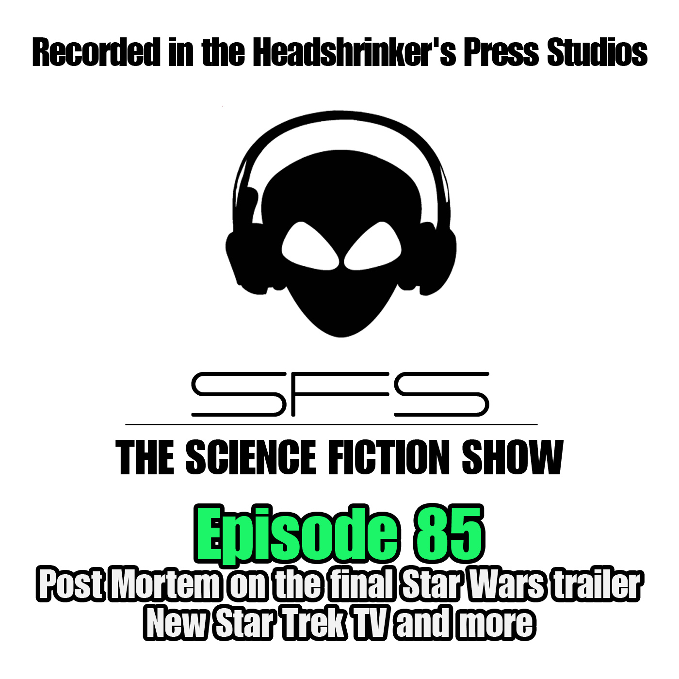 Episode 85: Star Wars Trailer Wrapup and Speculation, More!