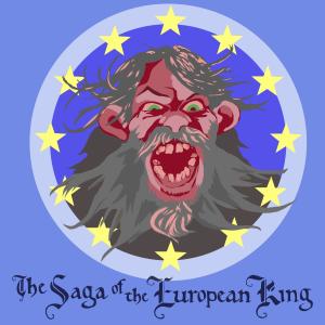 The Saga of the European King
