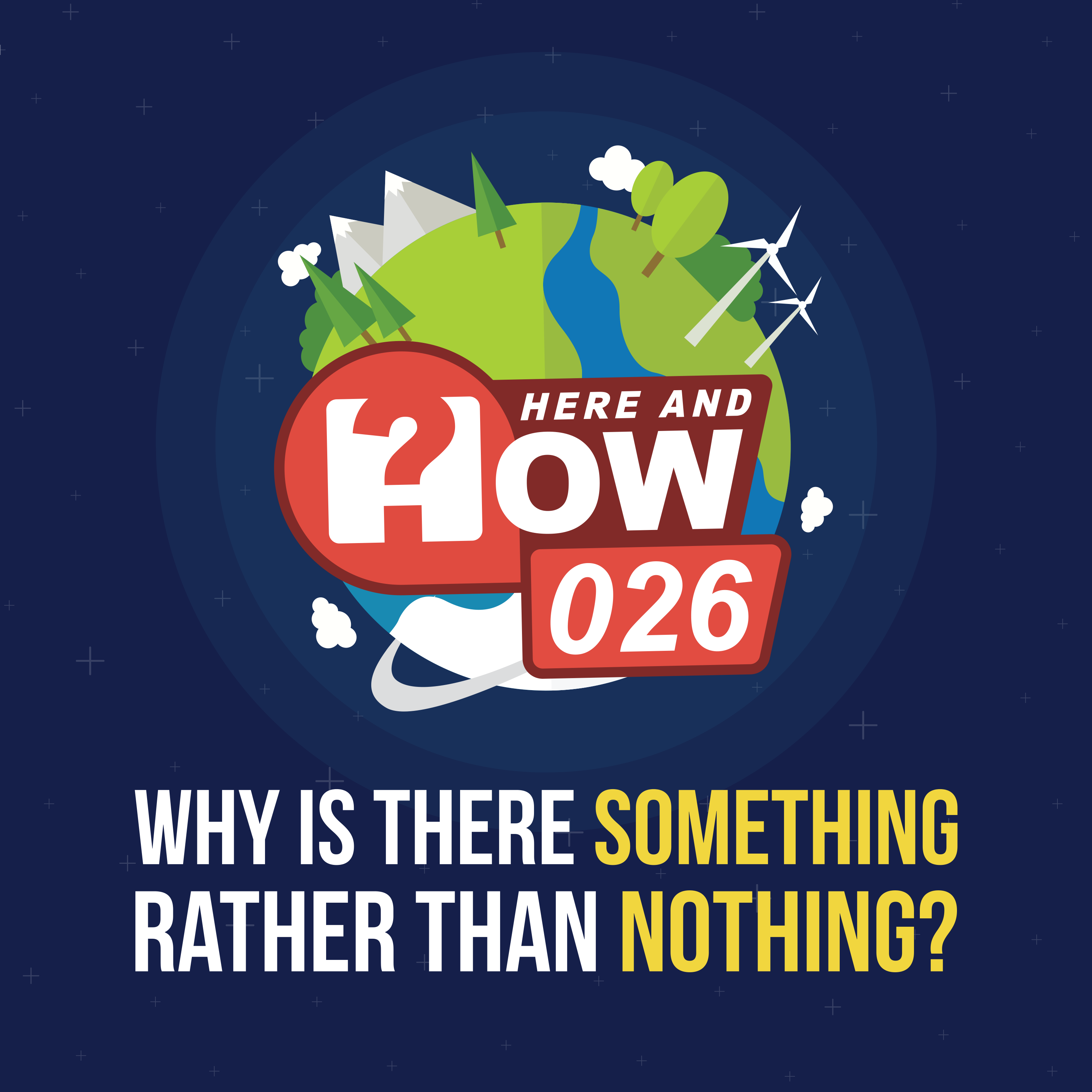 Artwork for 026 - Why is there something rather than nothing?