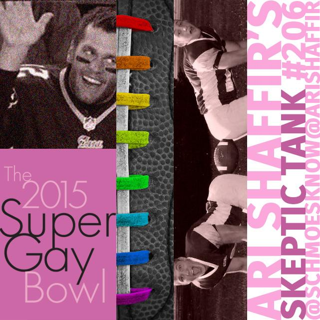 @206: The 2015 Gay Super Bowl; The Oscars (@SchmoesKnow)