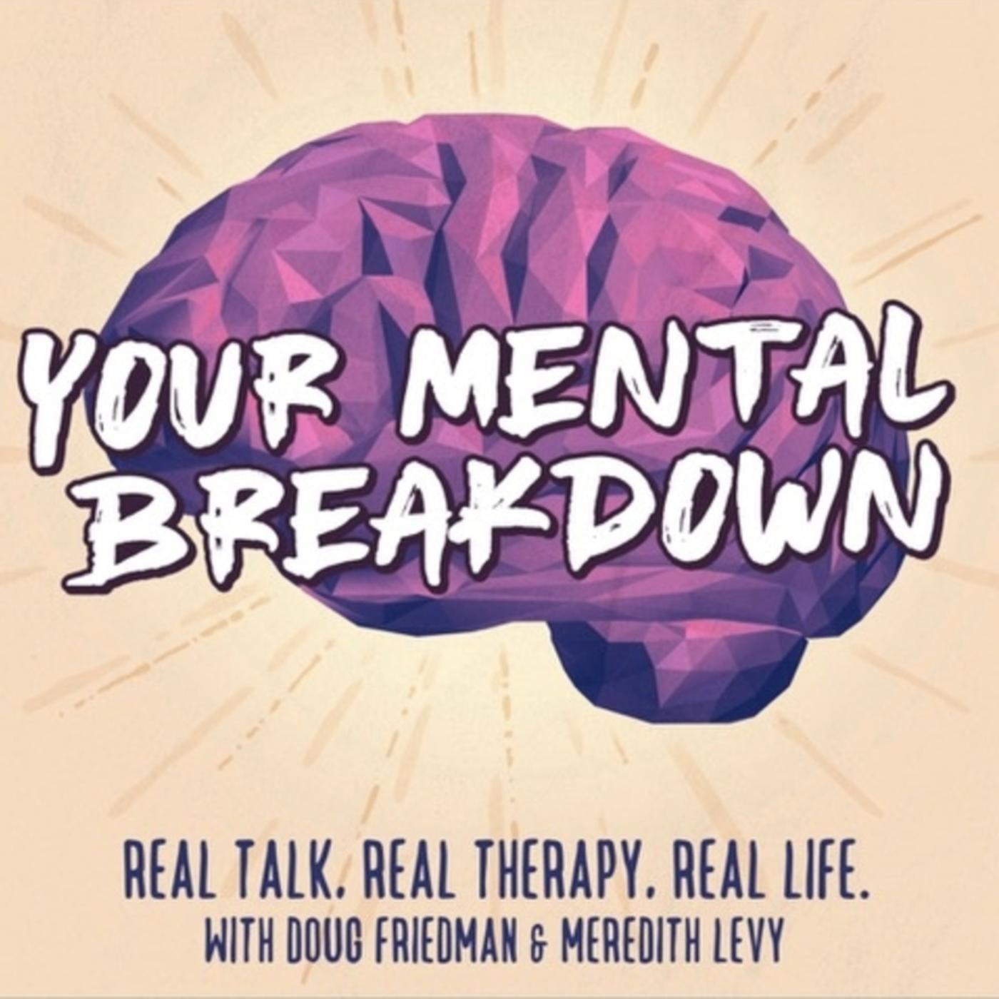 Your Mental Breakdown show art